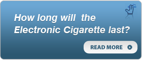 How long will  the  Electronic Cigarette last?